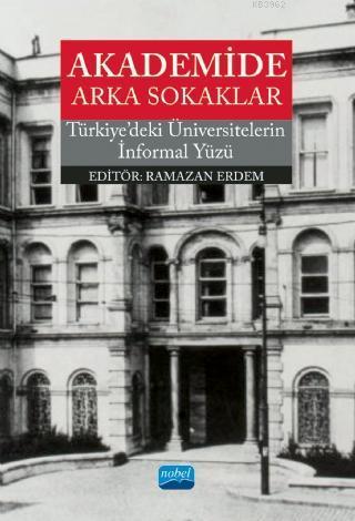 Akademide Arka Sokaklar - Türkiye' deki Üniversitelerin İnformal Yüzü