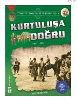 Türkiye Cumhuriyeti: Kuruluş 4 - Kurtuluşa Doğru; 1921-1923
