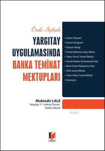 Yargıtay Uygulamasında Banka Teminat Mektupları; Özetli, İçtihatlı