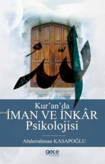 Kur'an'da İman Ve İnkâr Psikolojisi