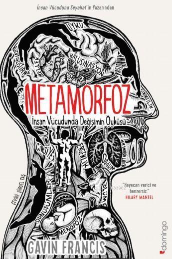 Metamorfoz; İnsan Vücudunda Değişim Öyküsü
