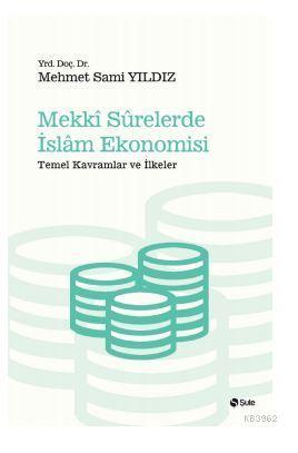 Mekki Surelerde İslam Ekonomisi; Temel Kavramlar ve İlkeler