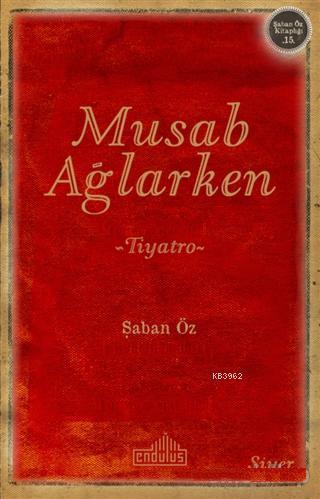 Musab Ağlarken; Şaban Öz Kitaplığı 15