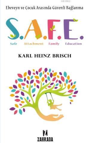 Safe; Ebeveyn ve Çocuk Arasında Güvenli Bağlanma