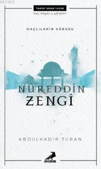 Haçlıların Kabusu: Nureddin Zengî