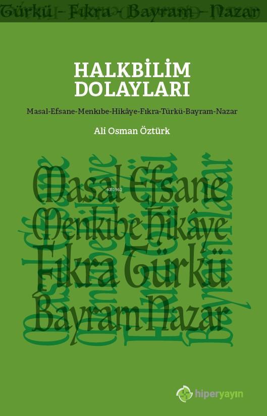 Halkbilim Dolayları (Masal-Efsane-Menkıbe- Hikâye-Fıkra-Türkü-Bayram-Nazar