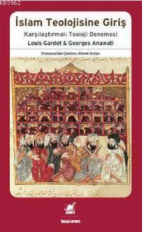 İslam Teolojisine Giriş; Karşılaştırmalı Teoloji Denemesi