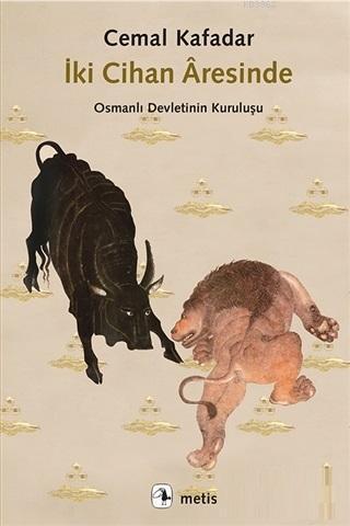 İki Cihan Aresinde; Osmanlı Devletinin Kuruluşu