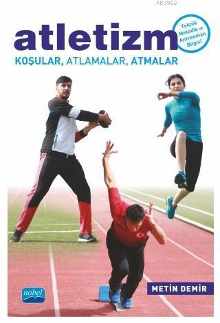 Atletizm Koşular, Atlamalar, Atmalar