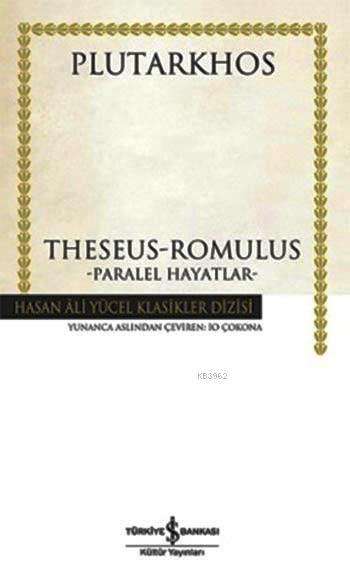Theseus Romulus - Paralel Hayatlar (Ciltli)