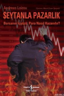 Şeytanla Pazarlık; Borsanın İçyüzü. Para Nasıl Kazanılır?