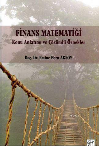 Finans Matematiği; Konu Anlatımı ve Çözümlü Örnekler