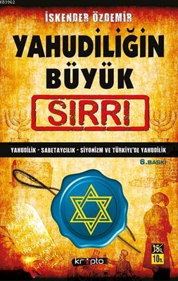 Yahudiliğin Büyük Sırrı; Yahudilik - Sabetaycılık - Siyonizm ve Türkiye'de Yahudilik
