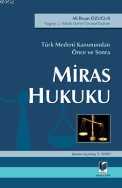 Miras Hukuku; Türk Medeni Kanunundan Önce ve Sonra