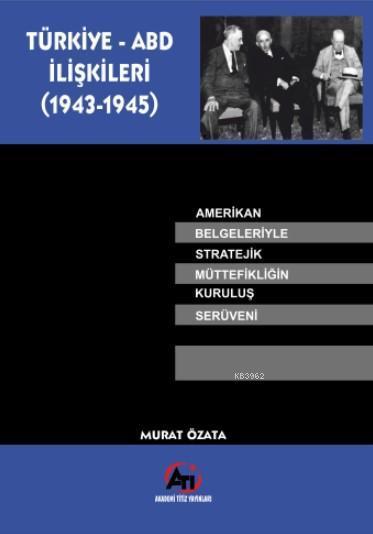 Türk - ABD İlişkileri (1943-1945)