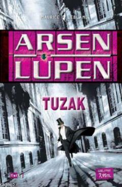 Arsen Lüpen - Tuzak