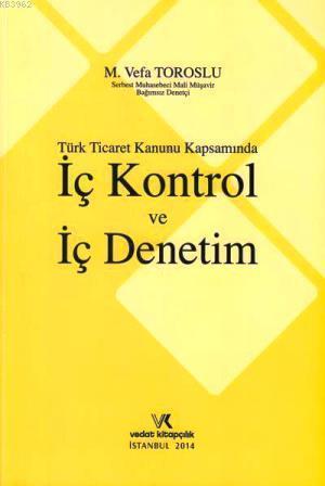 Türk Ticaret Kanunu Kapsamında İç Kontrol ve İç Denetim