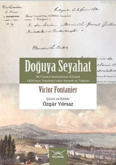 Doğuya Seyahat; Bir Fransız Konsolosun Gözüyle 1830'ların Trabzonu'ndan Siyaset ve Toplum