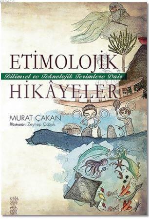 Etimolojik Hikayeler; Bilimsel ve Teknolojik Terimlere Dair