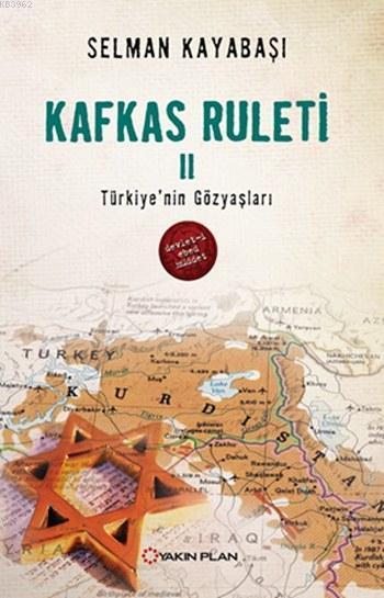 Kafkas Ruleti 2; Türkiye'nin Gözyaşları