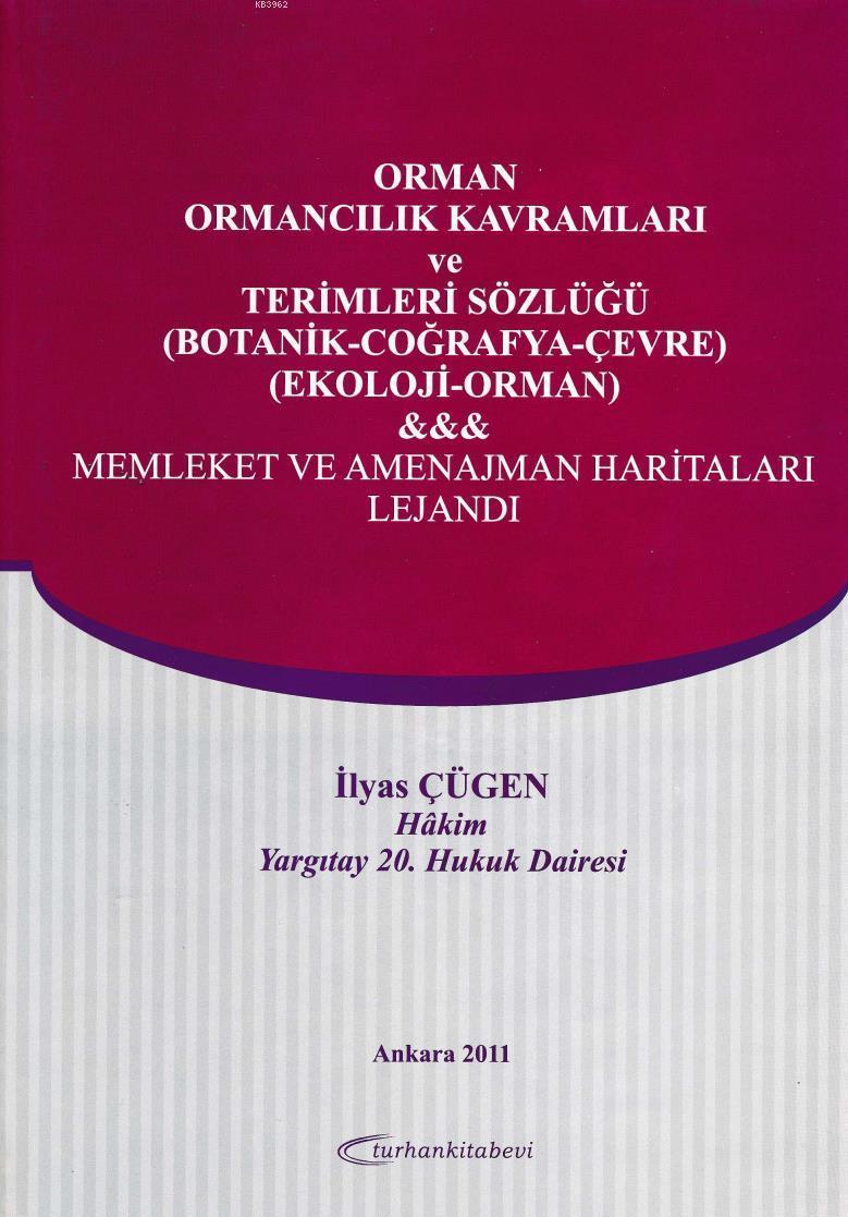 Orman, Ormancılık Kavramları ve Terimleri Sözlüğü an; Botanik-Coğrafya-Çevre-Ekoloji-Orman