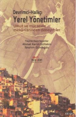 Devrimci Halkçı Yerel Yönetimler; Umut ve Mücadele Mekanlarından Deneyimler