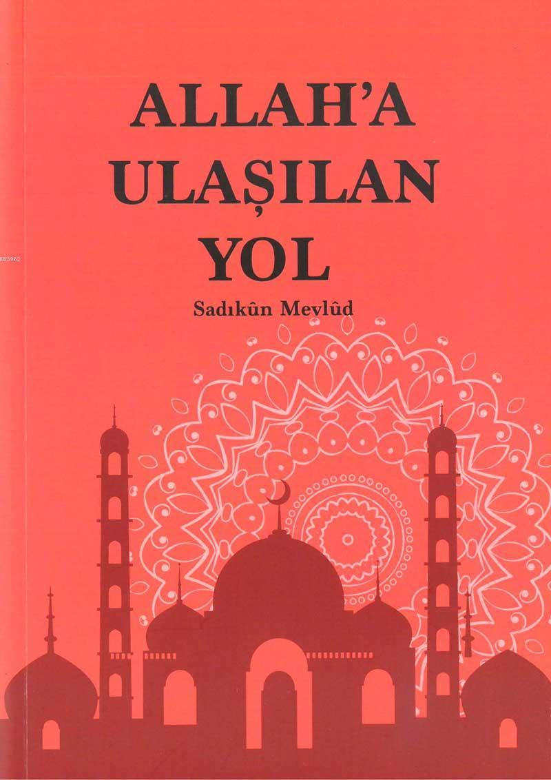 ALLAH'A ULAŞILAN YOL