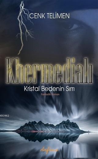 Khermedialı; Kristal Bedenin Sırrı