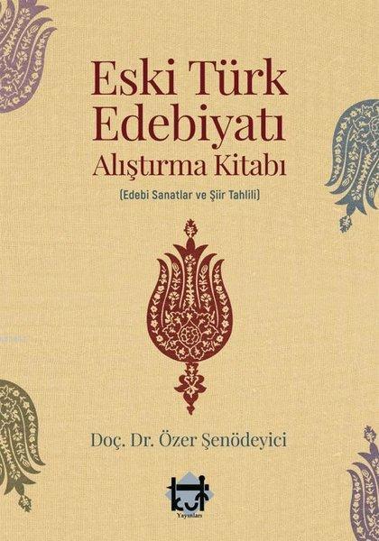 Eski Türk Edebiyatı Alıştırma Kitabı; Edebi Sanatlar ve Şiir Tahlili