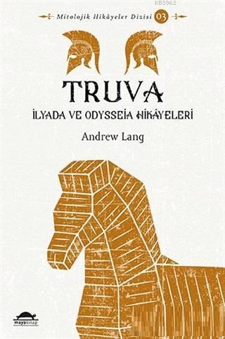 Truva; İlyada ve Odysseia Hikayeleri