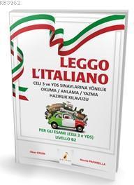 Leggo L'italiano Celi 3 ve Yds Sınavlarına Yönelik Okuma/Anlama/Yazma Hazırlık Kılavuzu; Okuma/Anlama/Yazma Hazırlık Kılavuzu