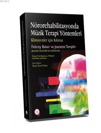 Nörorehabilitasyonda Müzik Terapi Yöntemleri; Klinisyenler için Kılavuz