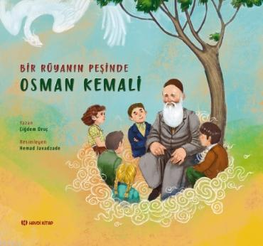 Bir Rüyanın Peşinde: Osman Kemali