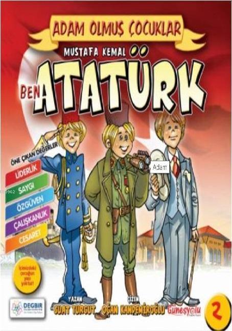 Ben Mustafa Kemal Atatürk; Adam Olmuş Çocuklar Serisi 2