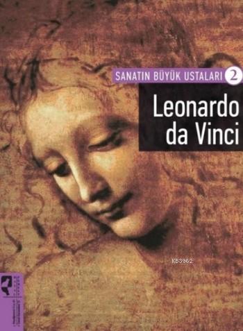 Leonardo Da Vinci; Sanatın Büyük Ustaları 2