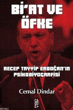 Bi'at ve Öfke; Recep Tayyip Erdoğan'ın Psikobiyografisi