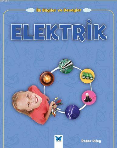 Elektrik; İlk Bilgiler ve Deneyler