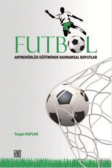 Futbol Antrenörlük Eğitiminde Kavramsal Boyutlar