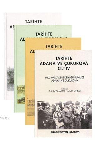 Tarihte Adana ve Çukurova; 4 Cilt Takım (Ciltli)