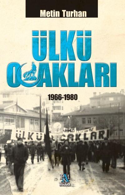 Ülkü Ocakları (Ciltli); 1966-1980