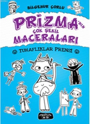 Prizma'nın Çok Şekil Maceraları (Ciltli); Tuhaflıklar Prensi