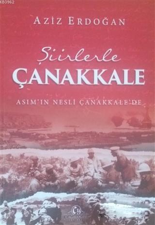 Şiirlerle Çanakkale; Asım'ın Nesli Çanakkale'de