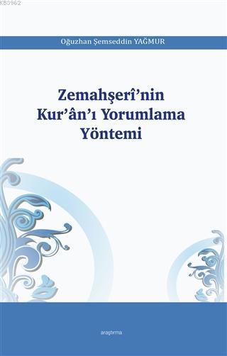 Zemahşerî'nin Kur'ân'ı Yorumlama Yöntemi