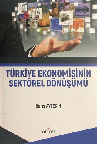 Türkiye Ekonomisinin Sektörel Dönüşümü