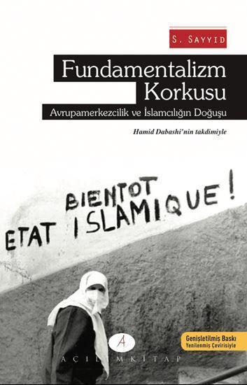 Fundamentalizm Korkusu; Avrupa Merkezcilik ve İslamcılığın Doğuşu
