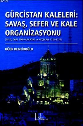 Gürcistan Kaleleri : Savaş Sefer ve Kale Organizasyonu
