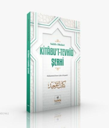 Kitâbu't-Tevhîd Şerhi; Sahîh-i Buhârî