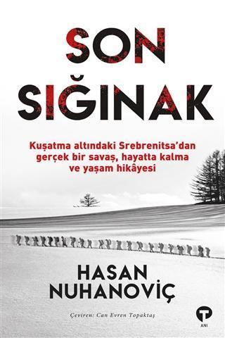 Son Sığınak; Kuşatma Altındaki Srebrenitsa'dan Gerçek Bir Savaş, Hayatta Kalma Hikayesi