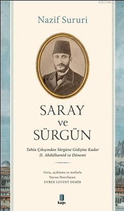 Saray ve Sürgün; Tahta Çıkışından Sürgüne Kadar II. Abdülhamid ve Dönemi
