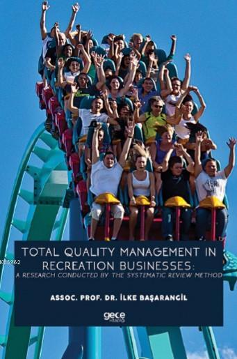 Total Quality Management In Recreation Businesses: A Research Conducted By The Systematic Review Met